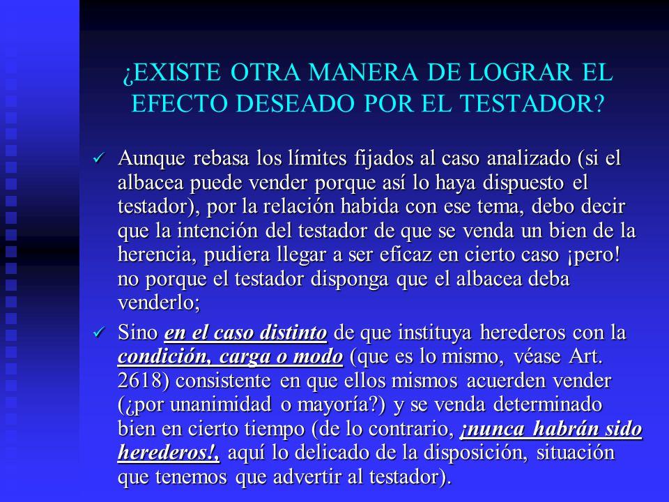 ¿EXISTE OTRA MANERA DE LOGRAR EL EFECTO DESEADO POR EL TESTADOR