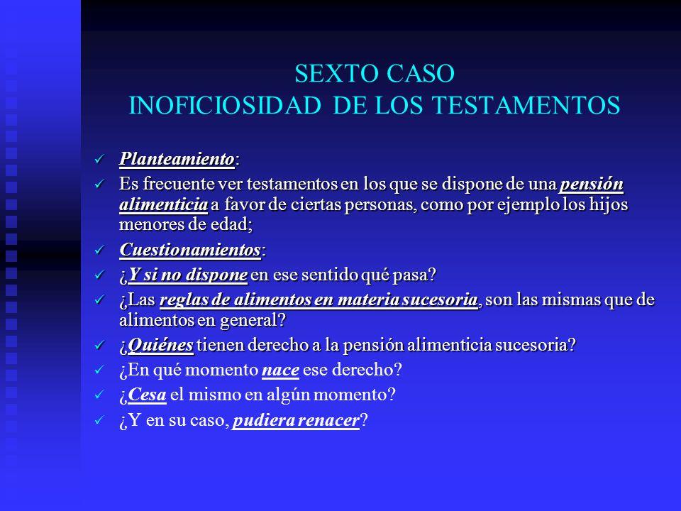 SEXTO CASO INOFICIOSIDAD DE LOS TESTAMENTOS
