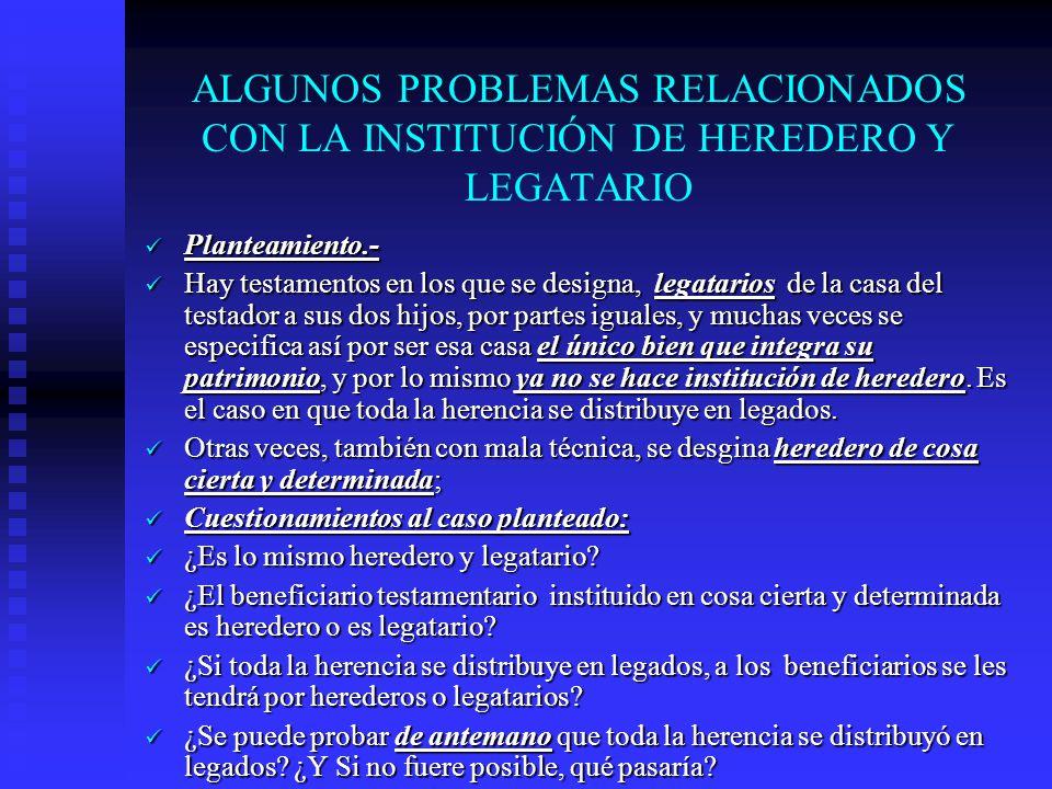 ALGUNOS PROBLEMAS RELACIONADOS CON LA INSTITUCIÓN DE HEREDERO Y LEGATARIO