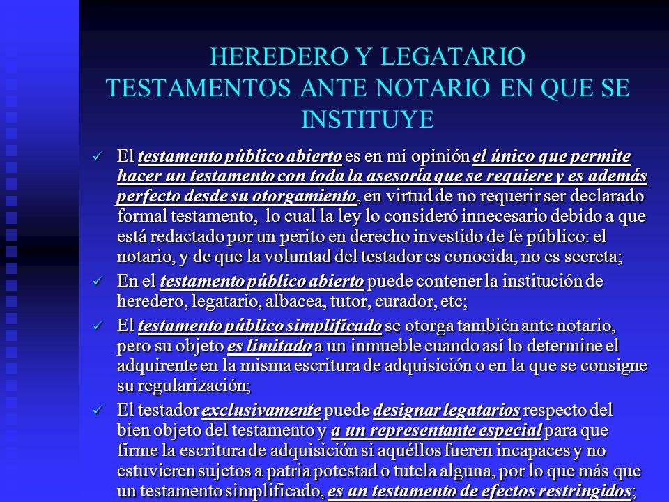 HEREDERO Y LEGATARIO TESTAMENTOS ANTE NOTARIO EN QUE SE INSTITUYE