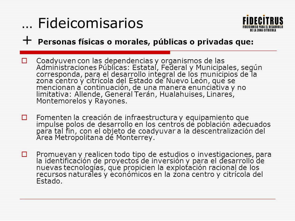 … Fideicomisarios + Personas físicas o morales, públicas o privadas que: