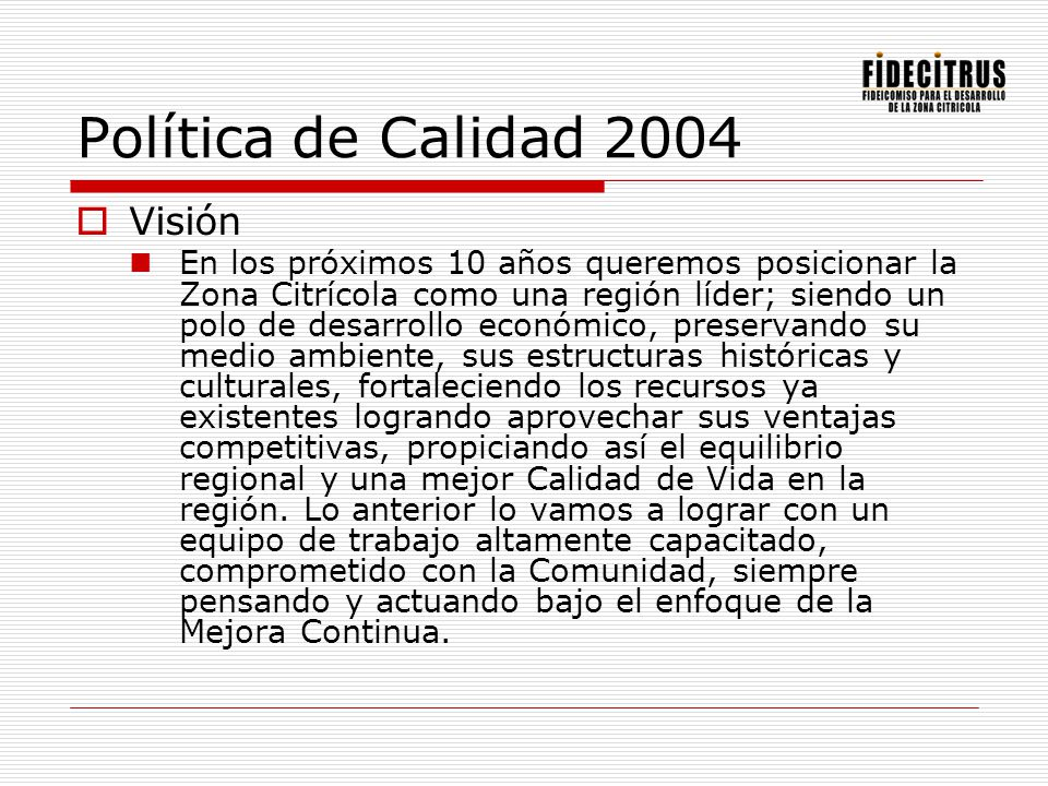 Política de Calidad 2004 Visión