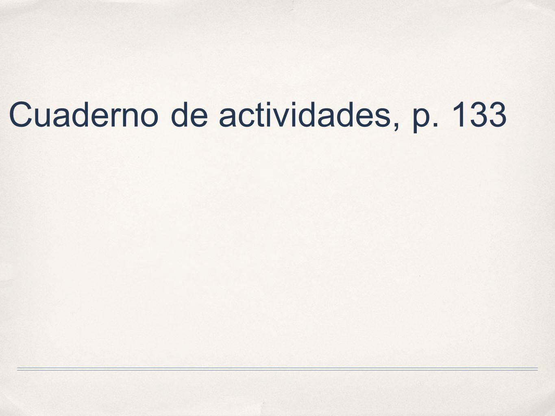 Cuaderno de actividades, p. 133