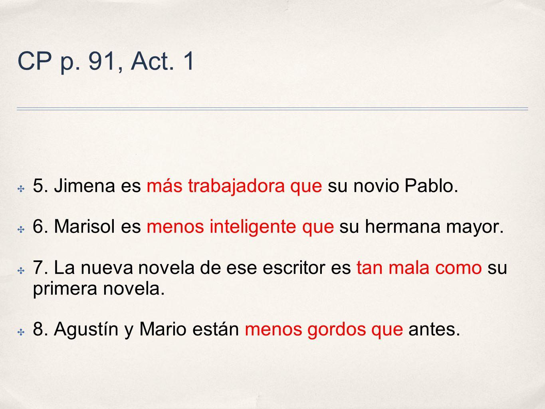 CP p. 91, Act. 1 5. Jimena es más trabajadora que su novio Pablo.