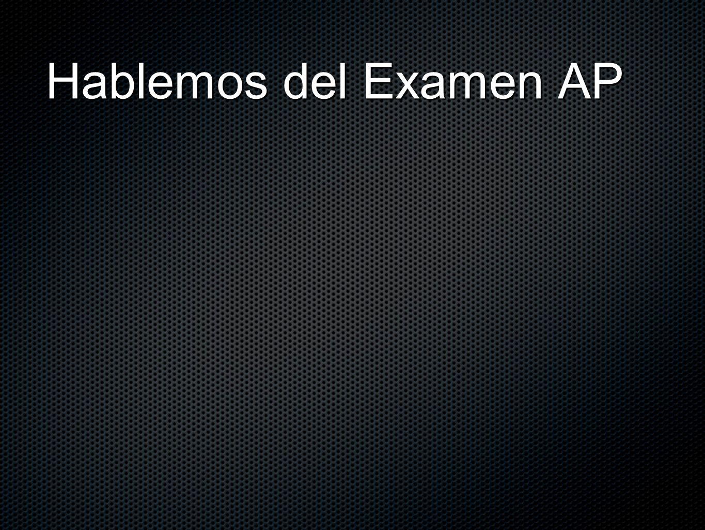 Hablemos del Examen AP