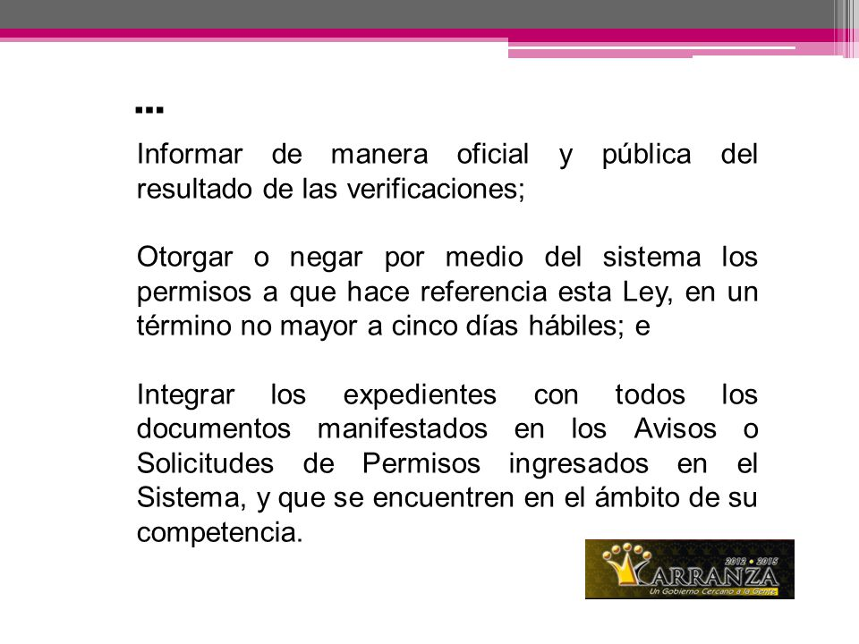 … Informar de manera oficial y pública del resultado de las verificaciones;
