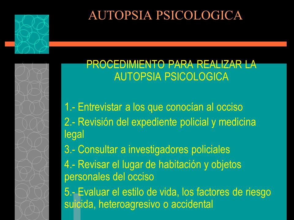 PROCEDIMIENTO PARA REALIZAR LA AUTOPSIA PSICOLOGICA