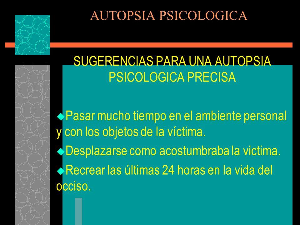 SUGERENCIAS PARA UNA AUTOPSIA PSICOLOGICA PRECISA