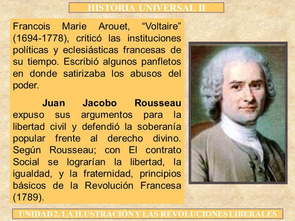 Francois Marie Arouet, Voltaire (1694-1778), criticó las instituciones políticas y eclesiásticas francesas de su tiempo. Escribió algunos panfletos en donde satirizaba los abusos del poder.