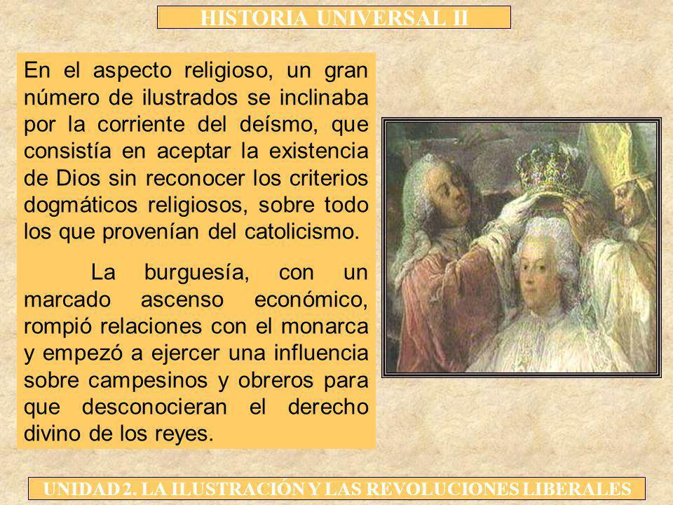 En el aspecto religioso, un gran número de ilustrados se inclinaba por la corriente del deísmo, que consistía en aceptar la existencia de Dios sin reconocer los criterios dogmáticos religiosos, sobre todo los que provenían del catolicismo.