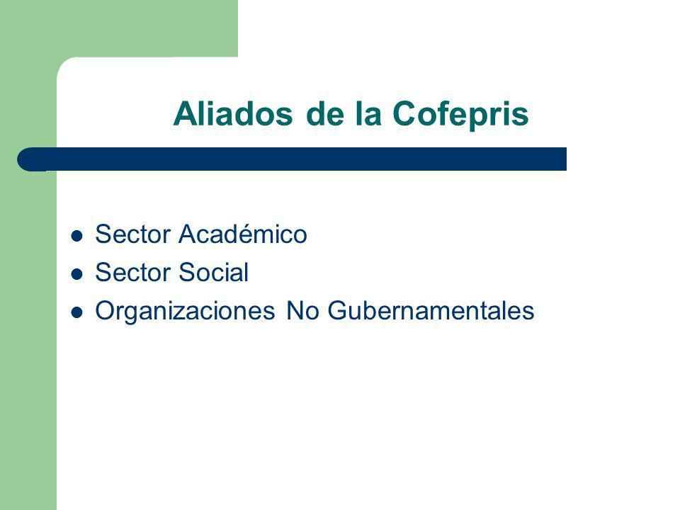 Aliados de la Cofepris Sector Académico Sector Social