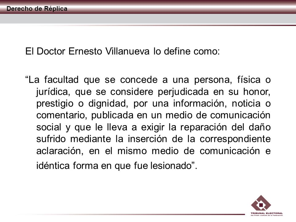 El Doctor Ernesto Villanueva lo define como: