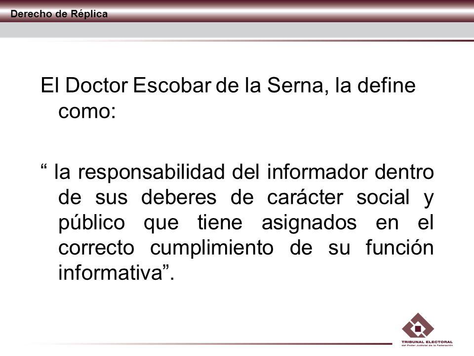 El Doctor Escobar de la Serna, la define como: