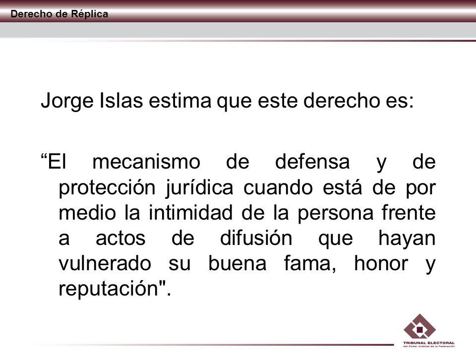 Jorge Islas estima que este derecho es: