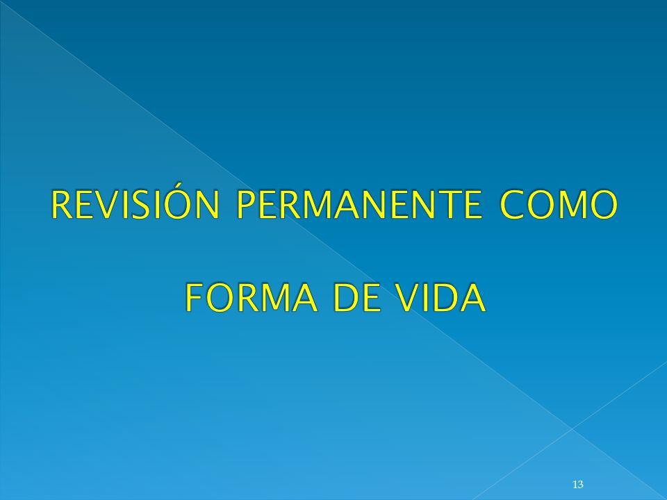 REVISIÓN PERMANENTE COMO FORMA DE VIDA