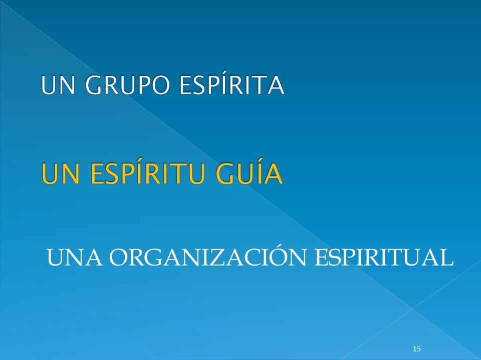 UN GRUPO ESPÍRITA UNA ORGANIZACIÓN ESPIRITUAL