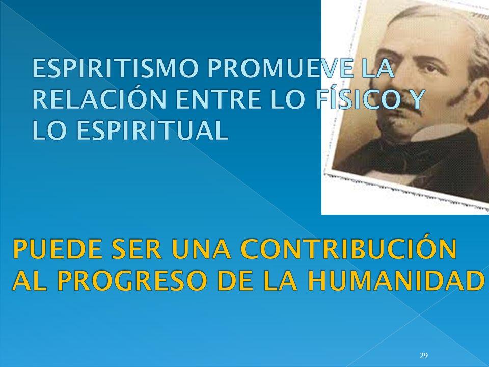 ESPIRITISMO PROMUEVE LA RELACIÓN ENTRE LO FÍSICO Y LO ESPIRITUAL