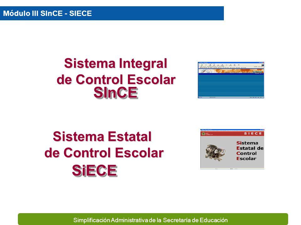 SInCE SiECE Sistema Integral de Control Escolar Sistema Estatal
