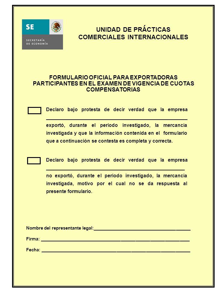 ´ FORMULARIO OFICIAL PARA EXPORTADORAS PARTICIPANTES EN EL EXAMEN DE VIGENCIA DE CUOTAS COMPENSATORIAS.