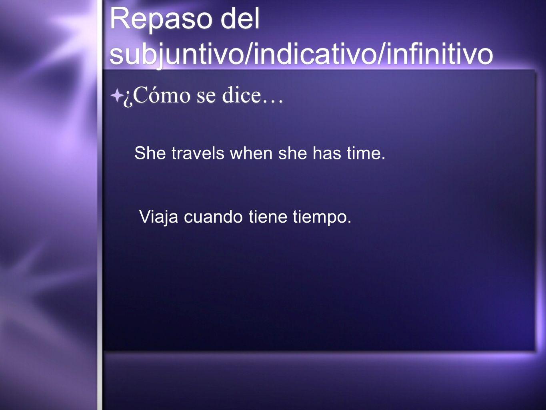 Repaso del subjuntivo/indicativo/infinitivo