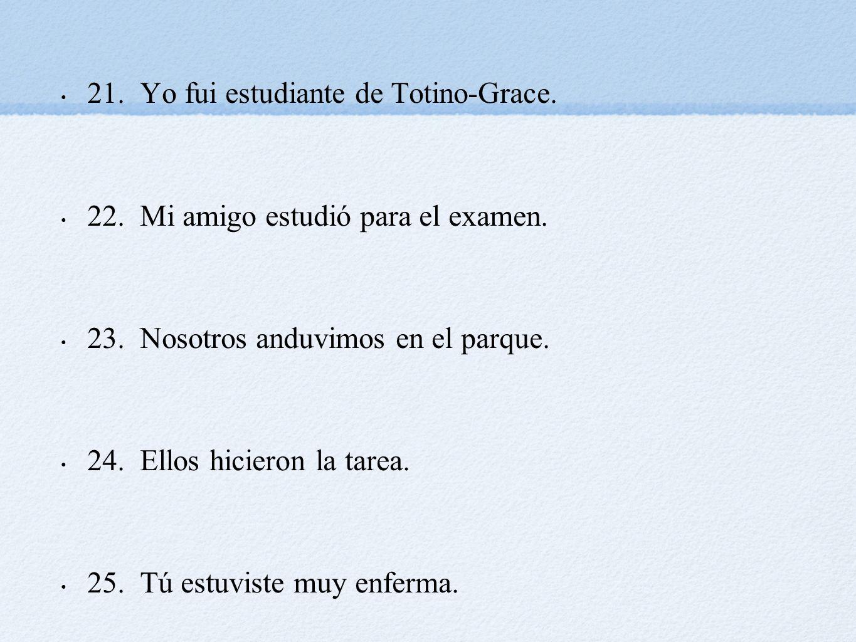 21. Yo fui estudiante de Totino-Grace.