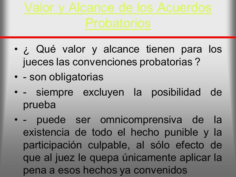 Valor y Alcance de los Acuerdos Probatorios