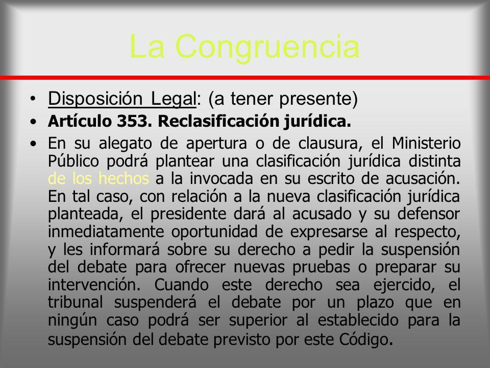 La Congruencia Disposición Legal: (a tener presente)