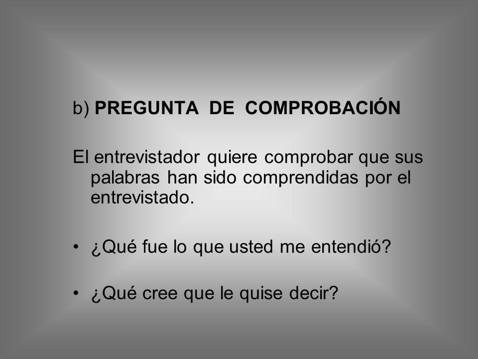 b) PREGUNTA DE COMPROBACIÓN