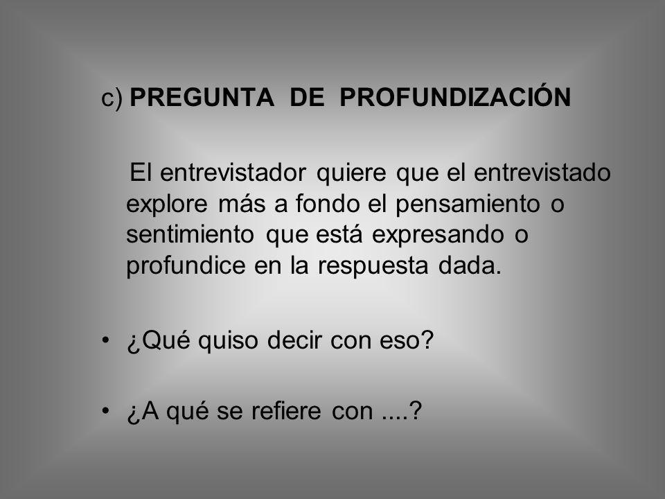 c) PREGUNTA DE PROFUNDIZACIÓN