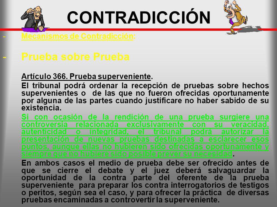 CONTRADICCIÓN Prueba sobre Prueba Mecanismos de Contradicción: