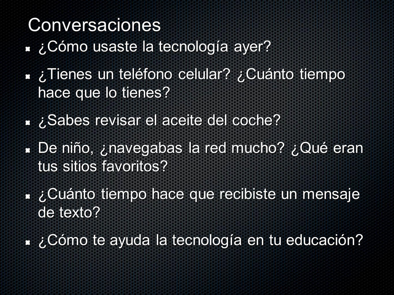 Conversaciones ¿Cómo usaste la tecnología ayer