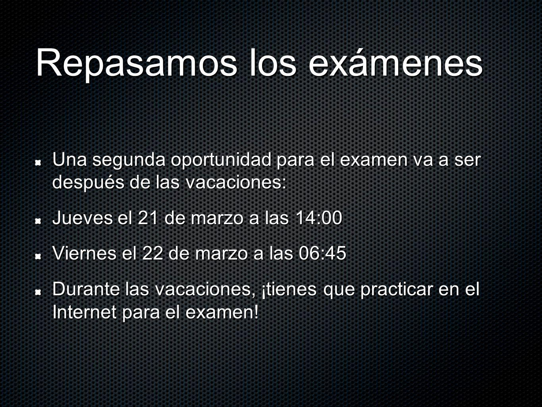 Repasamos los exámenes