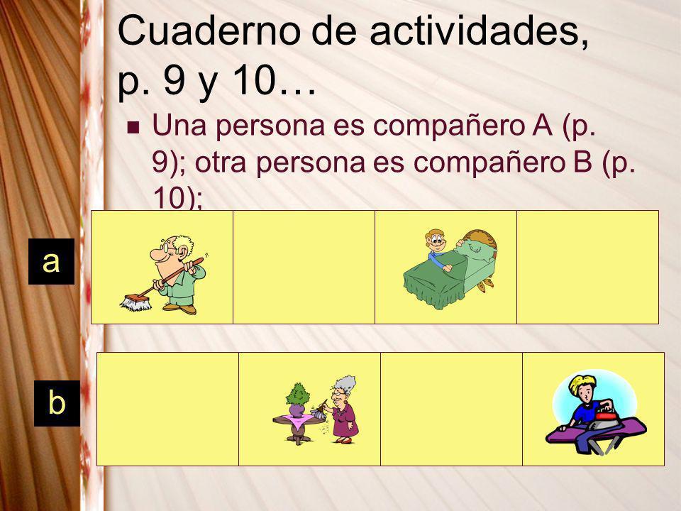 Cuaderno de actividades, p. 9 y 10…