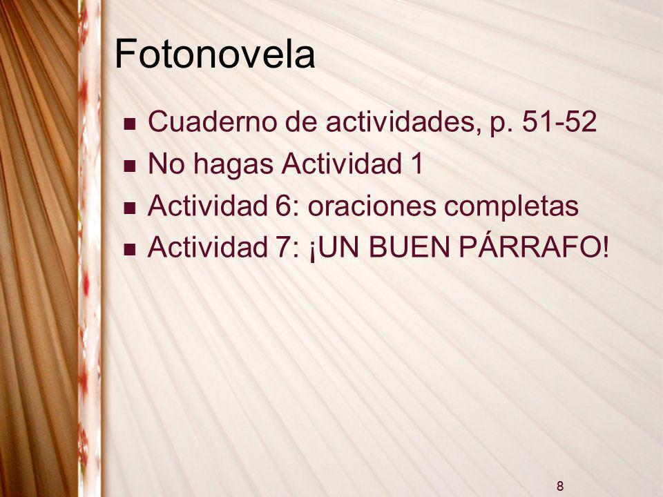 Fotonovela Cuaderno de actividades, p. 51-52 No hagas Actividad 1