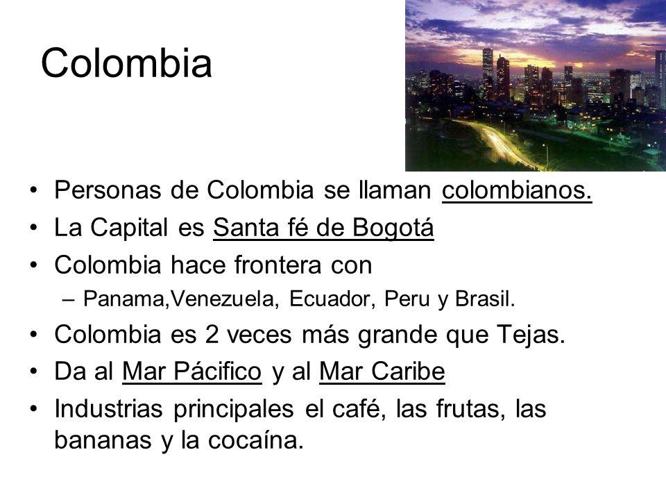 Colombia Personas de Colombia se llaman colombianos.