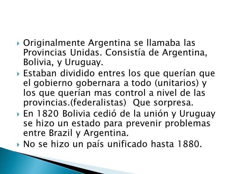 Originalmente Argentina se llamaba las Provincias Unidas