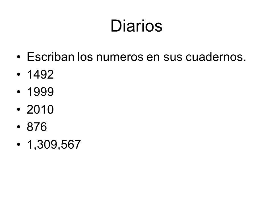 Diarios Escriban los numeros en sus cuadernos. 1492 1999 2010 876