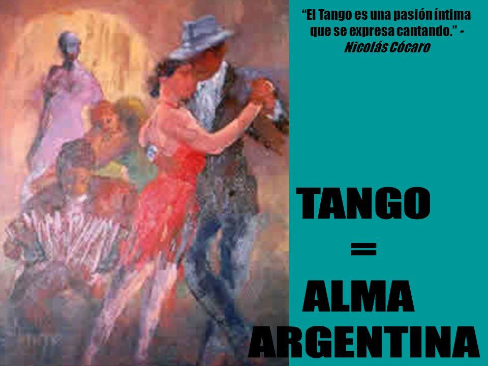 El Tango es una pasión íntima que se expresa cantando