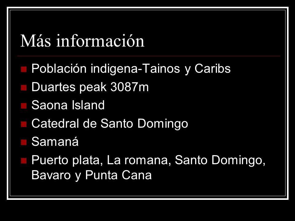Más información Población indigena-Tainos y Caribs Duartes peak 3087m