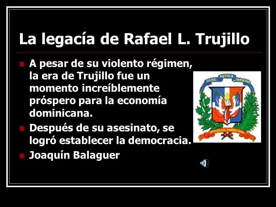 La legacía de Rafael L. Trujillo