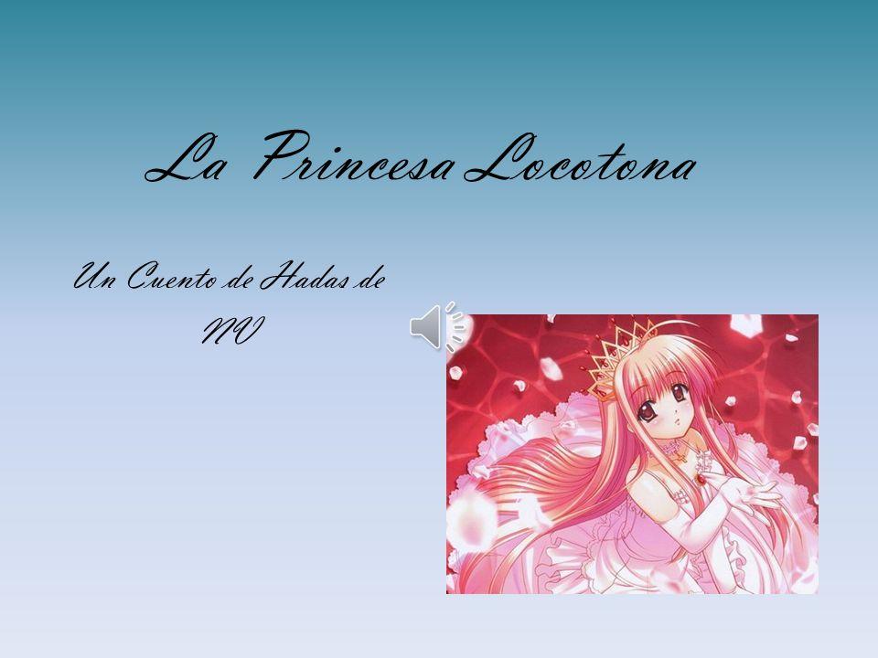 La Princesa Locotona Un Cuento de Hadas de NV