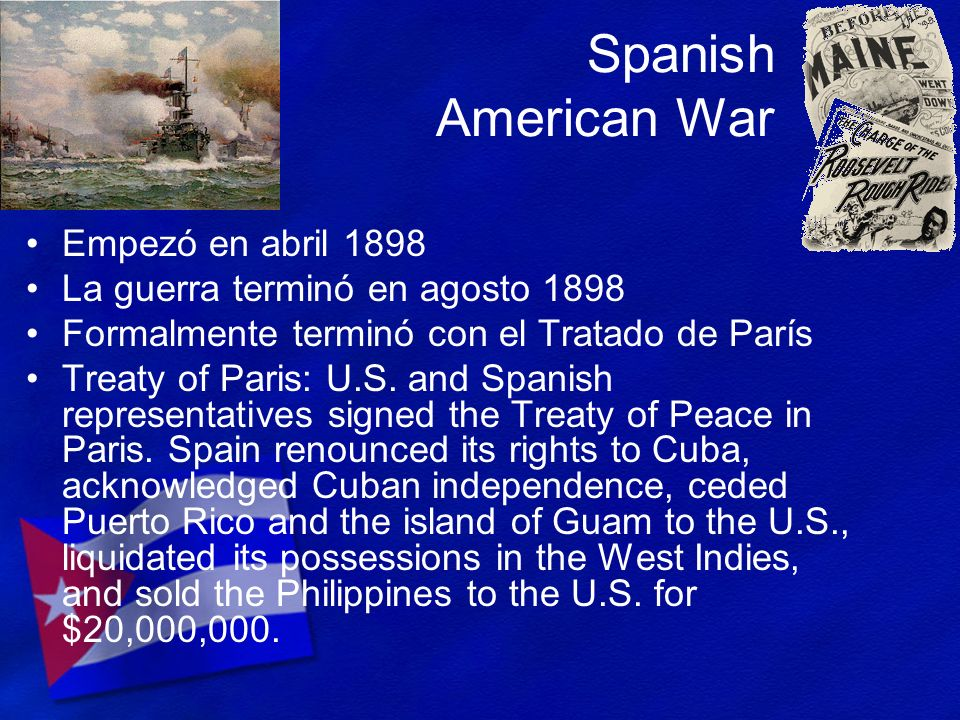 Spanish American War Empezó en abril 1898