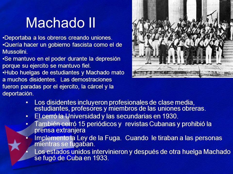 Machado II Deportaba a los obreros creando uniones. Quería hacer un gobierno fascista como el de Mussolini.