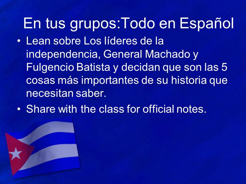 En tus grupos:Todo en Español