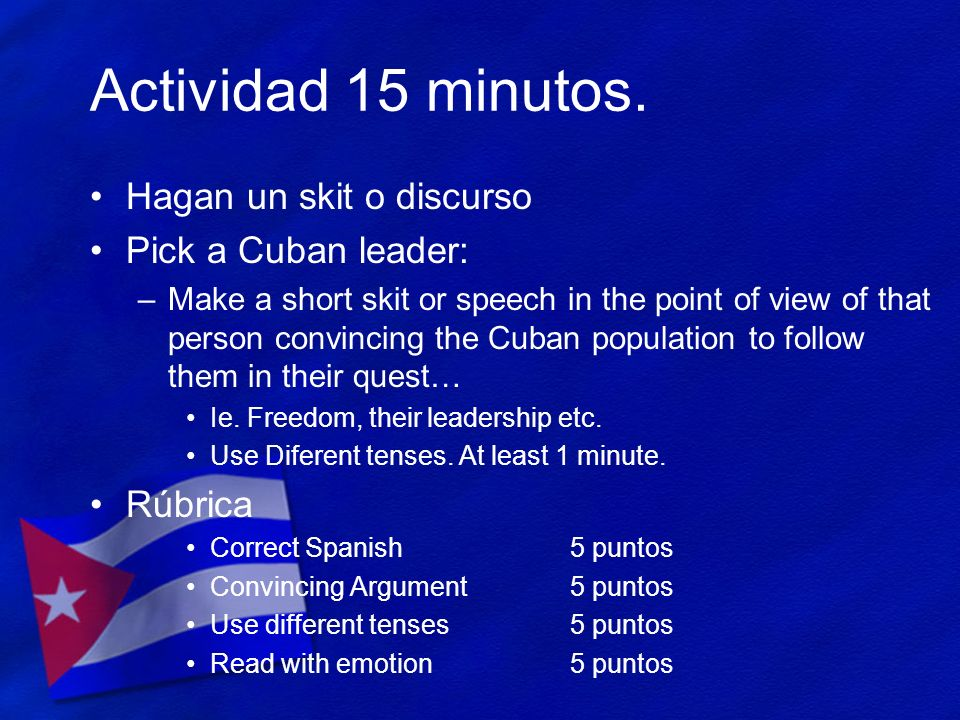 Actividad 15 minutos. Hagan un skit o discurso Pick a Cuban leader: