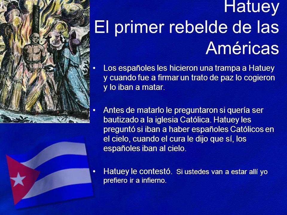 Hatuey El primer rebelde de las Américas