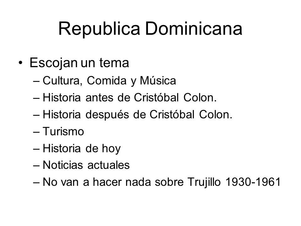 Republica Dominicana Escojan un tema Cultura, Comida y Música