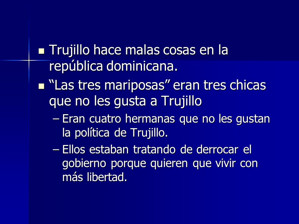Trujillo hace malas cosas en la república dominicana.