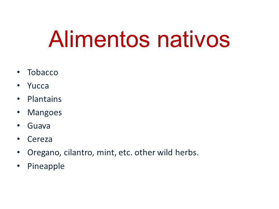 Alimentos nativos Tobacco Yucca Plantains Mangoes Guava Cereza