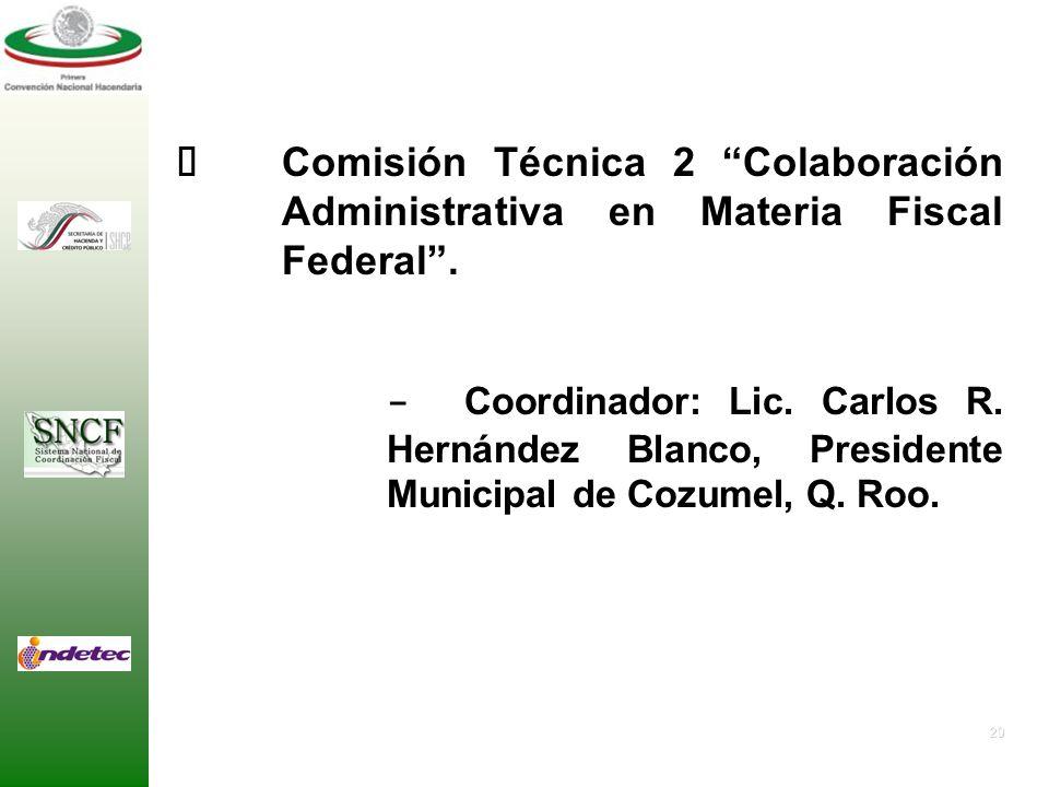 Ø. Comisión Técnica 2 Colaboración. Administrativa en Materia Fiscal
